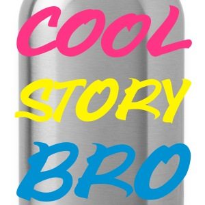Cool Story Bro T-Shirts - Trinkflasche