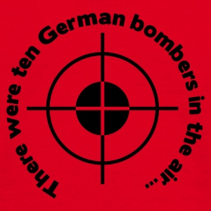 There were ten german bombers in the air Hoodies & Sweatshirts - Men's T-Shirt