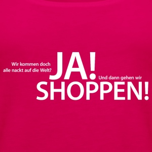 ja shoppen T-Shirts - Frauen Premium Tank Top