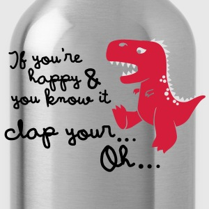 if you're happy and you know it... T-Shirts - Trinkflasche