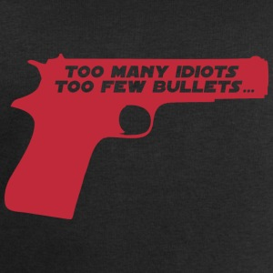 Too many idiots too few bullets - Star B Tee shirts - Sweat-shirt Homme Stanley & Stella
