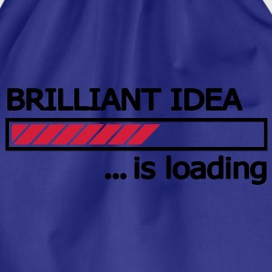 Brilliant Idea is loading Ladebalken Loading Bar  T-Shirts - Turnbeutel