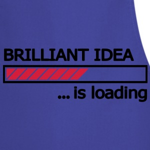 Brilliant Idea is loading Ladebalken Loading Bar  T-Shirts - Kochschürze