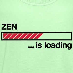 Zen Buddhismus is loading Ladebalken Loading Bar  T-Shirts - Frauen Tank Top von Bella