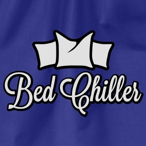 Bed Chiller | Bachelor T-Shirts - Sac de sport léger