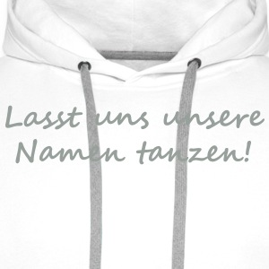 Let us dance our names! T-shirts - Premiumluvtröja herr