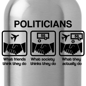 Politicians - What my friends think I do T-shirts - Vattenflaska