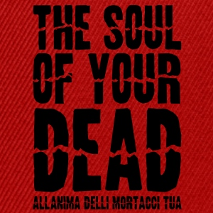 The soul of your dead T-shirt - Snapback Cap