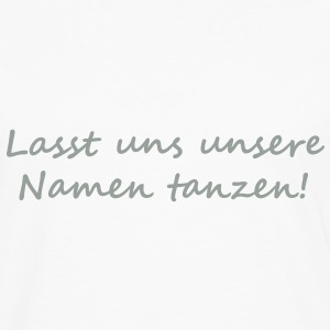 Let us dance our names! T-skjorter - Premium langermet T-skjorte for menn