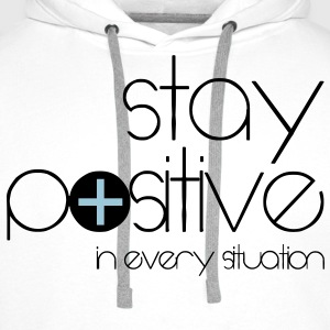 stay positive T-Shirts - Men's Premium Hoodie
