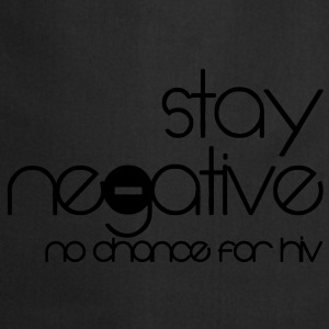 stay negative - anti hiv Camisetas - Delantal de cocina