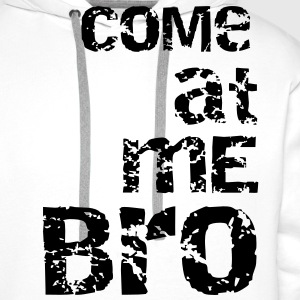 come at me bro Tee shirts - Sweat-shirt à capuche Premium pour hommes
