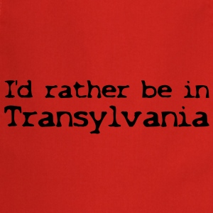 T-Shirt I'd rather be in Transylvania - Kochschürze