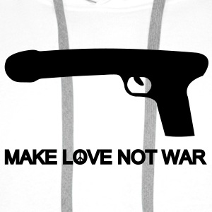 make love not war T-Shirts - Men's Premium Hoodie