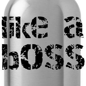 like a boss T-shirt - Borraccia