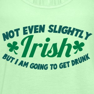 NOT EVEN SLIGHTLY irish but I am going to get DRUNK T-Shirts - Women's Tank Top by Bella