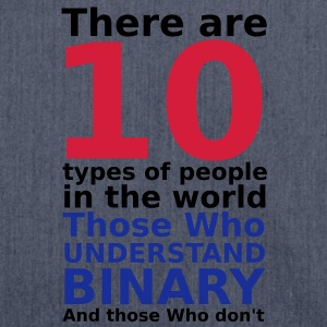 There are 10 types of people T-Shirts - Shoulder Bag made from recycled material