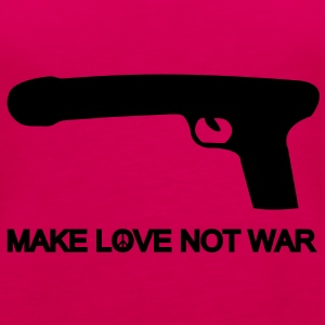 make love not war T-Shirts - Frauen Premium Tank Top