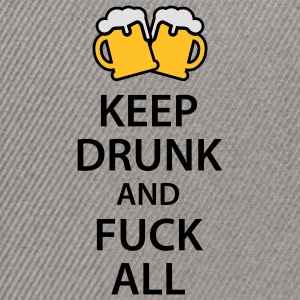 Keep drunk and fuck all T-Shirts - Snapback Cap