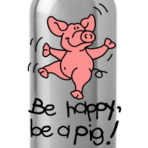 Be happy, be a pig! T-shirts - Drikkeflaske
