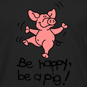 Be happy, be a pig! T-shirts - Herre premium T-shirt med lange ærmer