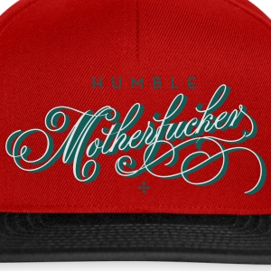 humble motherfucker T-Shirts - Snapback Cap