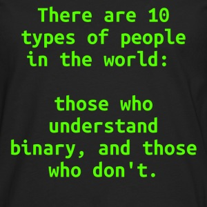 There are only 10 types of people in the world: those who understand binary, and those who don't T-shirt - Maglietta Premium a manica lunga da uomo