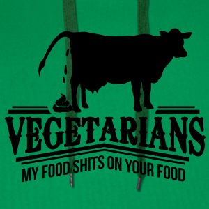 Vegetarians - my food shits on your food T-Shirts - Men's Premium Hoodie