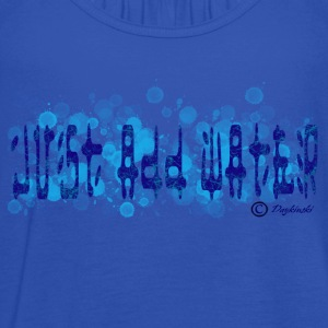 Just Add Water - Women's Tank Top by Bella