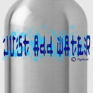 Just Add Water - Water Bottle