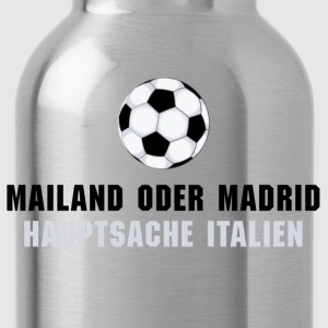 mailand madrid hauptsache italien T-Shirts - Trinkflasche