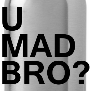 U Mad Bro? - Water Bottle