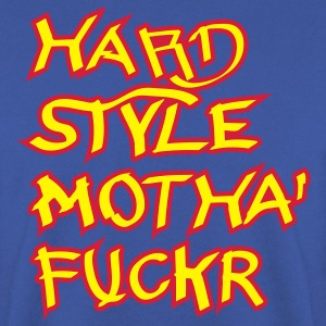 Hardstyle Motha Fuckr T-Shirts - Men's Sweatshirt
