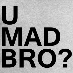 U Mad Bro? - Sweat-shirt Homme Stanley & Stella