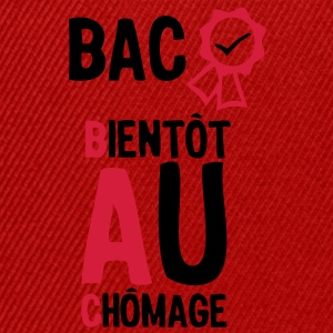 bac bientot au chomage1 diplome8 Tee shirts - Casquette snapback