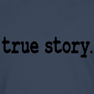true story T-Shirts - Men's Premium Longsleeve Shirt