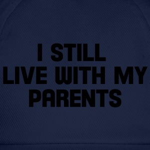 i still live with my parents Tee shirts - Casquette classique