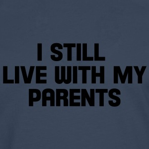 i still live with my parents Tee shirts - T-shirt manches longues Premium Homme