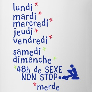 jours semaine amour sexe non stop1 Tee shirts - Tasse
