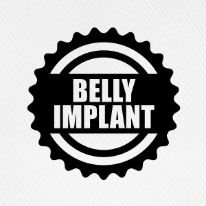 Belly implant T-Shirts - Baseball Cap