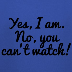 Yes, I Am. No, You Can't Watch! Koszulki - Bluza dziecięca z kapturem Premium