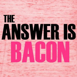 The Answer is Bacon T-Shirts - Women's Tank Top by Bella