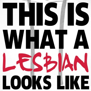 This Is What a Lesbian Looks Like T-Shirts - Men's Premium Hoodie