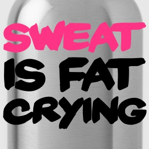 Sweat Is Fat Crying T-Shirts - Water Bottle