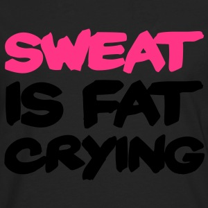 Sweat Is Fat Crying T-shirts - Mannen Premium shirt met lange mouwen