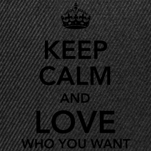 keep calm and love who you want T-shirts - Snapbackkeps