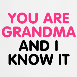 You are Grandma and i know it T-Shirts - Grembiule da cucina