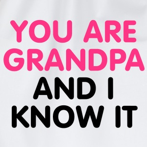 You are Grandpa an i know it T-Shirts - Sacca sportiva