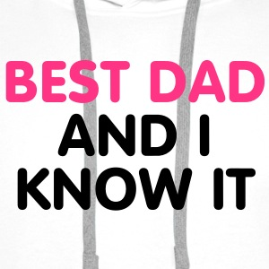 Best Dad and i know it T-Shirts - Men's Premium Hoodie