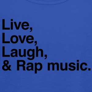 live love laugh and rap T-paidat - Naisten tankkitoppi Bellalta